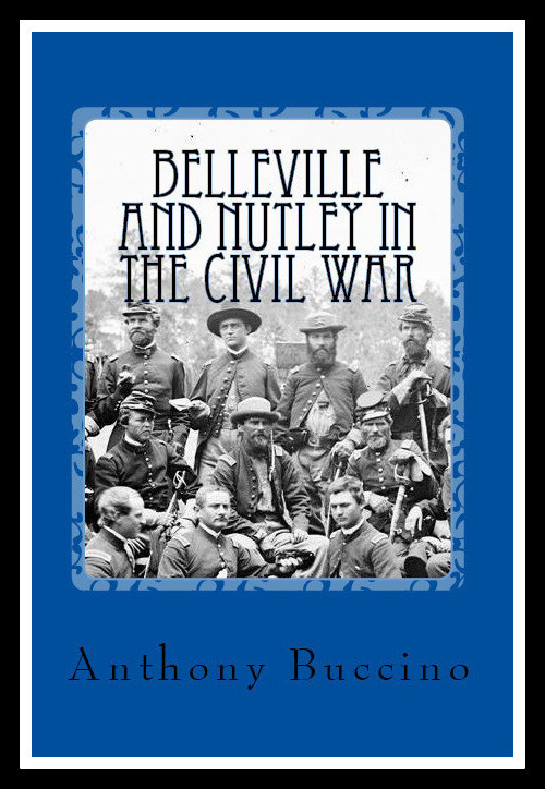 Belleville NJ and Nutley NJ in the Civil War: A Brief History