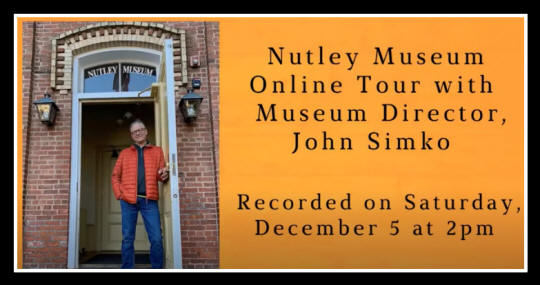Nutley NJ, Nutley Museum online tour with John Simko